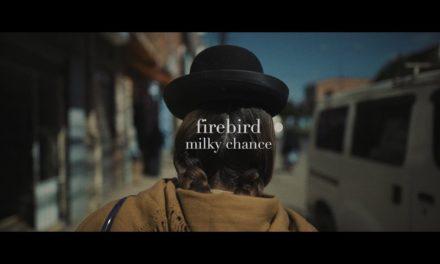 Milky Chance – Firebird (Official Music Video)