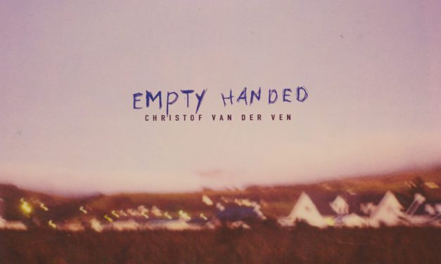 Review: Christof Van Der Ven – Empty Handed | @Christofmusic