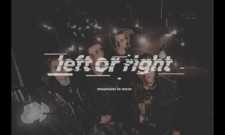 Mountains To Move – Left Or Right (Official Music Video)